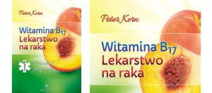 Witamina B17 - lekarstwo na raka - Peter Kern